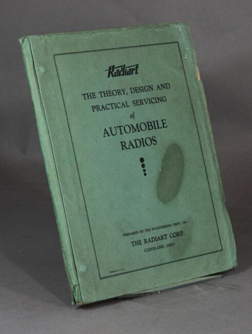The theory, design, and practical servicing of automobile radios. Prepared by the Engineering Dept RADIART CORP Softcover