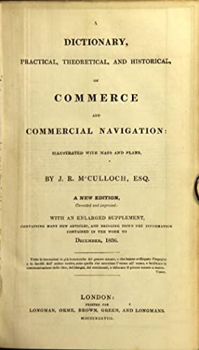 A dictionary, practical, theoretical, and historical, of commerce and commercial navigation. New ...