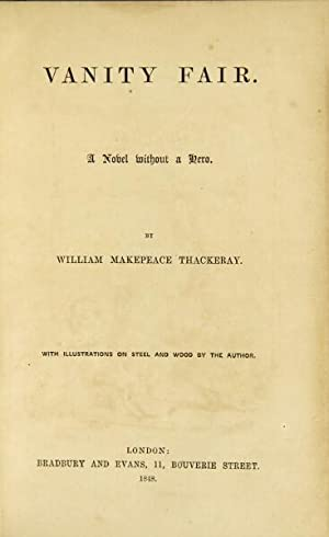 Vanity fair. A novel without a hero.with illustrations on steel and wood by the author: Thackeray, ...