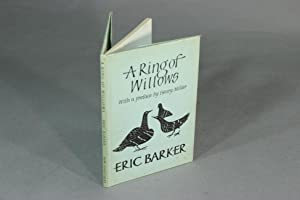 A ring of willows. Poems by Eric Barker. With a preface by Henry Miller: BARKER, ERIC