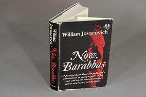 Now, Barabbas: JOVANOVICH, WILLIAM