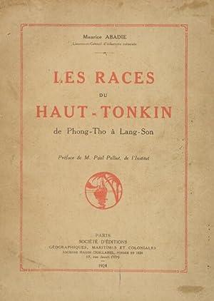 Les races du Haut-Tonkin de Phong-Tho à Lang-Son. Préface de M. Paul Pelliot: ABADIE,...