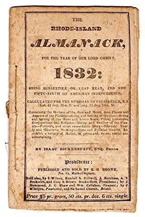 The Rhode-Island almanack, for the year of Our Lord Christ 1832: Bickerstaff, Isaac