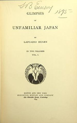 Glimpses of unfamiliar Japan: HEARN, LAFCADIO