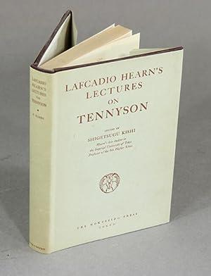Lafcadio Hearn's lectures on Tennyson: KISHI, SHIGETSUGU.]