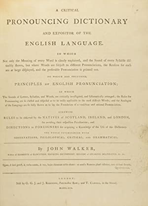A critical pronouncing dictionary and expositor of the English language. To which are prefixed, ...
