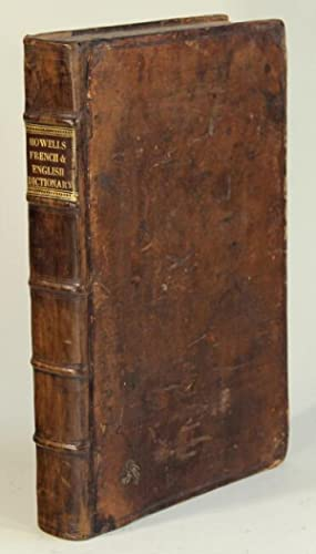A French and English dictionary . with another in English and French. Whereunto are added sundry ...