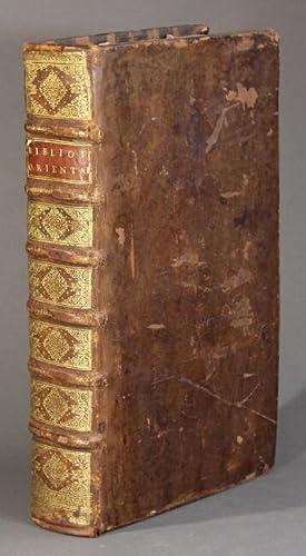 Bibliothèque orientale, ou Dictionaire universel contenant généralement: Herbelot de Molainville,