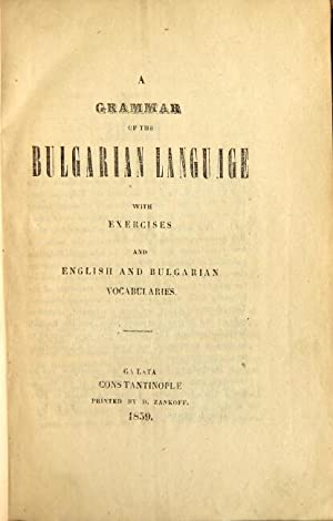 A grammar of the Bulgarian language with exercises and English and Bulgarian vocabularies