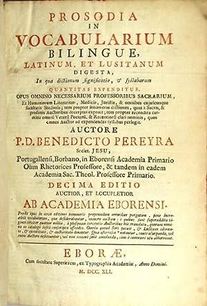 Prosodia in vocabularium bilinguae, Latinum et Lusitanum digesta in qua dictionum significatio, &...