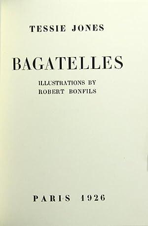 Bagatelles. Illustrations by Robert Bonfils: Jones, Tessie