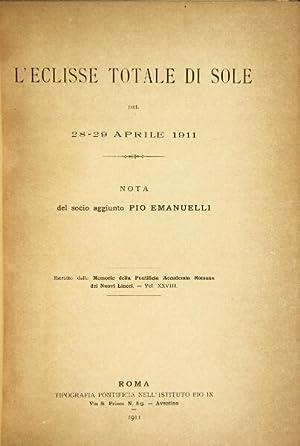 L'eclisse totale di sole del 28-29 aprile 1911 . Estratto dalle Memorie della Pontifica ...