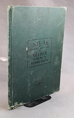 Atlas and farmers' directory of Meeker County, Minnesota, containing plats of all townships ...