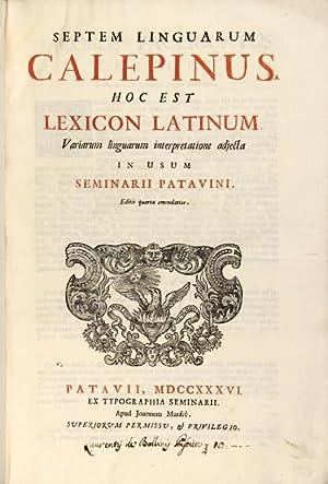 Septem linguarum Calepinus. Hoc est lexicon latinum, variarum linguarum interpretatione adjecta in ...