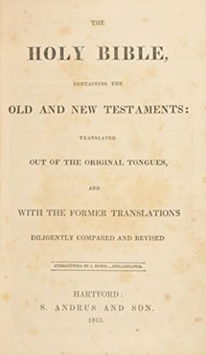 The Holy Bible, containing the Old and New Testaments: translated out of the original tongues, and ...