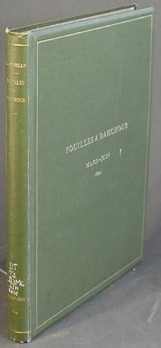 Fouilles a Dahchour, mars-juin 1894: Morgan, J. de