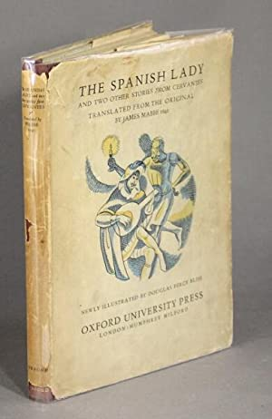 The Spanish lady and two other stories from Cervantes translated from the original by James Mabbe ...