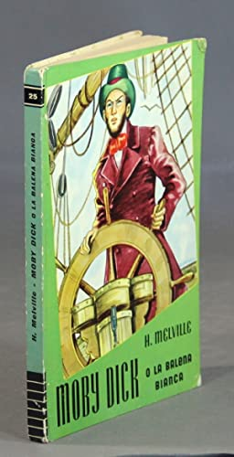Moby Dick; o, La balena bianca: Melville, Herman