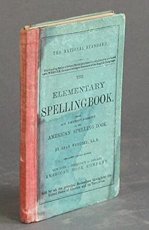 The elementary spelling book, being an improvement on The American Spelling Book