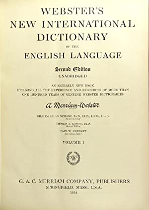 Webster's new international dictionary of the English language. Second edition unabridged. An ent...