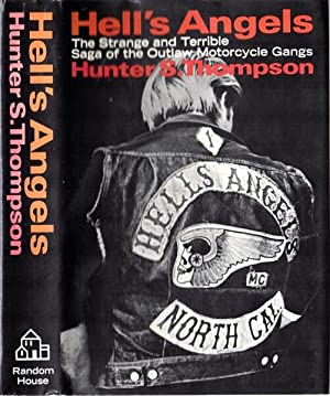 Hell's Angels: a strange and terrible saga: Thompson, Hunter S.