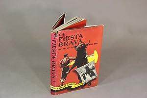 La fiesta brava. The art of the bull ring: CONRAD, BARNABY