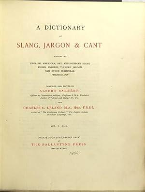 A dictionary of slang, jargon, & cant embracing English, American, and Anglo-Indian slang, ...