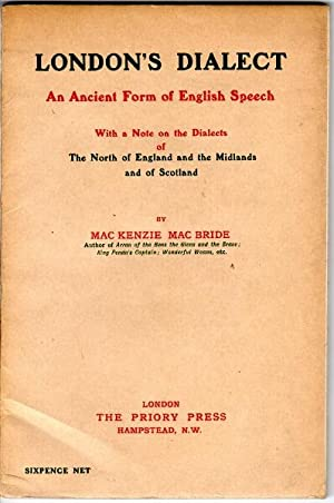 London's dialect. An ancient form of English speech. With a note on the dialects of the north ...