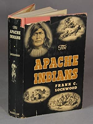 The Apache Indians: LOCKWOOD, FRANK C.