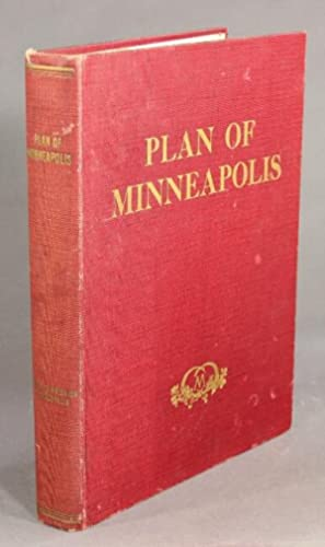 Plan of Minneapolis: prepared under the direction of the Civic Commission mcmxvii by Edward H. ...