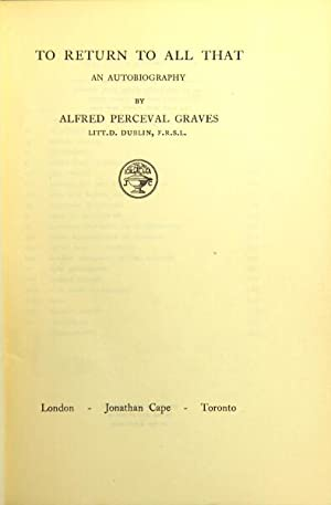 To return to all that: an autobiography: Graves, Alfred Perceval