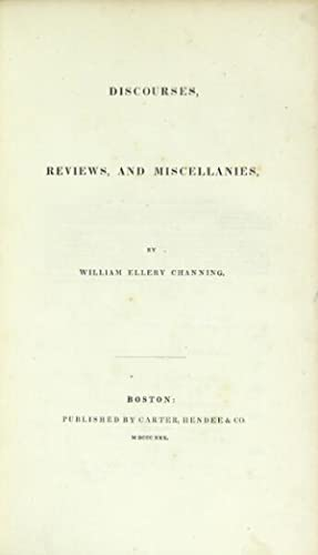 Discourses, reviews, and miscellanies: Channing, William Ellery