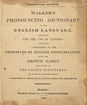 Walker's pronouncing dictionary of the English language. Abridged for the use of schools.: ...