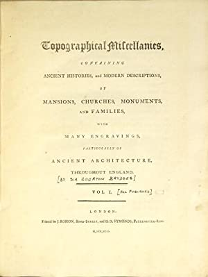 Topographical miscellanies, containing ancient histories, and modern descriptions, of mansions, ...