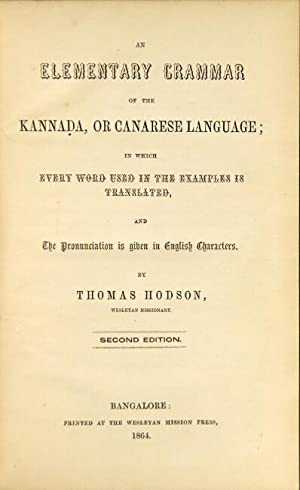 An elementary grammar of the Kannada, or Canarese language; in which every word used in the examp...