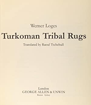 Turkoman tribal rugs. Translated by Raoul Tschebull: Loges, Werner.