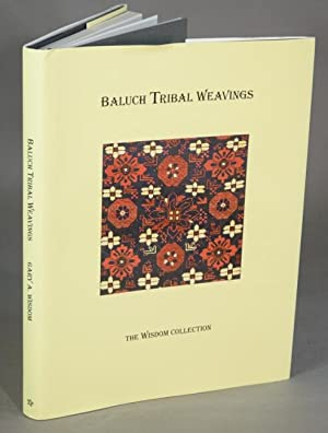 Baluch tribal weavings: the Wisdom collection