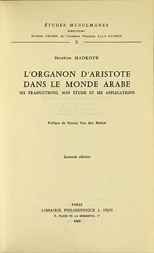 L'Organon d'Aristote dans le monde arabe: ses traductions, son étude, et ses applications. ...