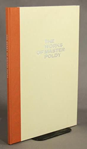 The works of Master Poldy. Edited by Stephen Cole