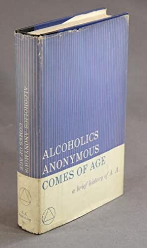 """Alcoholics Anonymous comes of age. A brief: Wilson, William, """"Bill"""