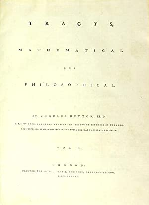 Tracts, mathematical and philosophical. Vol. I.: Hutton, Charles