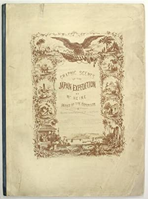 Graphic scenes in the Japan Expedition.comprising ten plates, and an illustrated title-page, ...