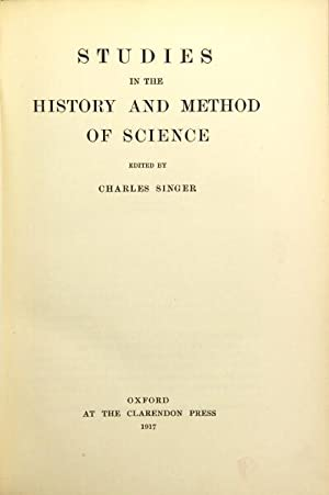 Studies in the history and method of science: Singer, Charles, Editor