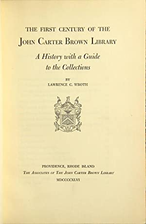 The first century of the John Carter Brown Library: a history with a guide to the collections: ...