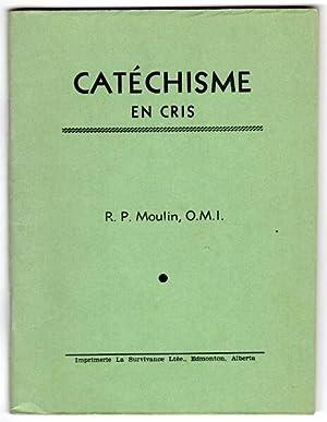 Catechisme en Cris. R. P. Moulin, O.M.I.
