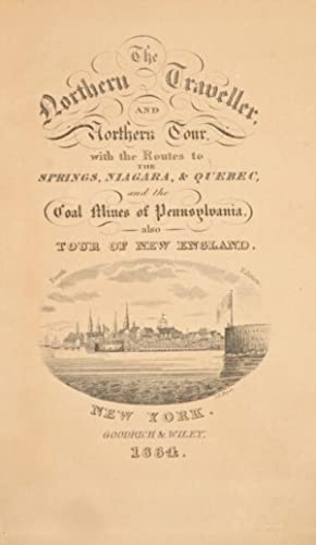 The northern traveller and northern tour; with the routes to the Springs, Niagara, Quebec, the tour...
