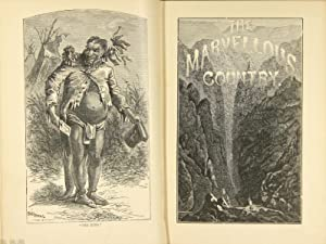 The marvellous country, or three years in Arizona and New Mexico. Containing an authentic history ....