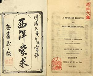 A book of lessons for the use of schools. Published by permission of the school Kaiseijo. Second ...