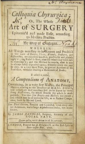 Colloquia chyrurgica: or, the whole art of surgery epitomiz'd and made easie, according to ...