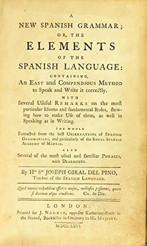 A new Spanish grammar; or, the elements of the Spanish language: containing an easy and compendious...